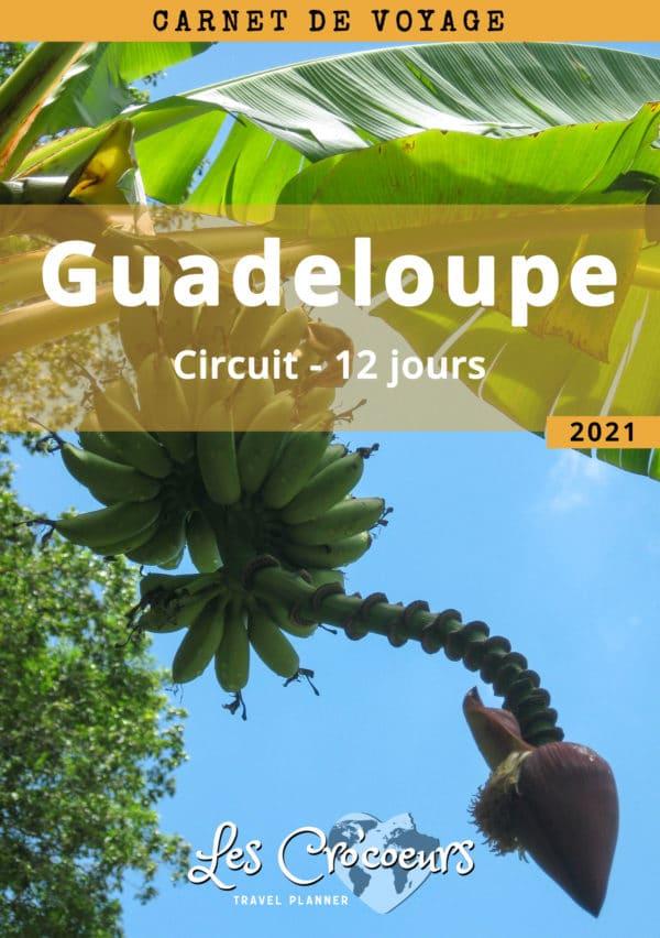 Carnet de Voyage : circuit en Guadeloupe 2021 - Les Cro'coeurs Travel Planner & Blog Voyage