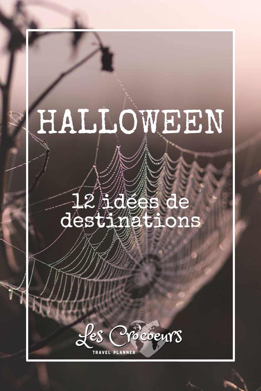 Halloween 12 idées de destinations - Les Cro'coeurs - Travel Planner & Blog Voyage