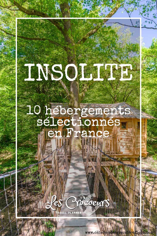 Nuit insolite sélection de 10 logements en France - Les Cro'coeurs Travel Planner & Blog Voyage